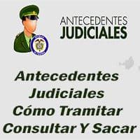 Antecedentes Judiciales - Cómo Tramitar Consultar Y Sacar
