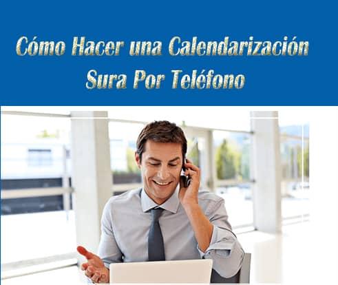 Cómo Hacer una Calendarización Sura Por Teléfono